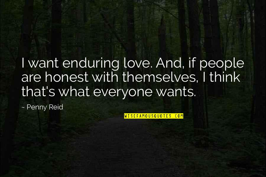 Enduring Love Quotes By Penny Reid: I want enduring love. And, if people are