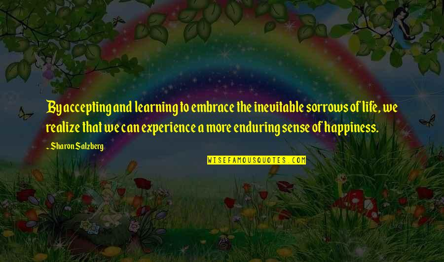 Enduring Love Quotes By Sharon Salzberg: By accepting and learning to embrace the inevitable
