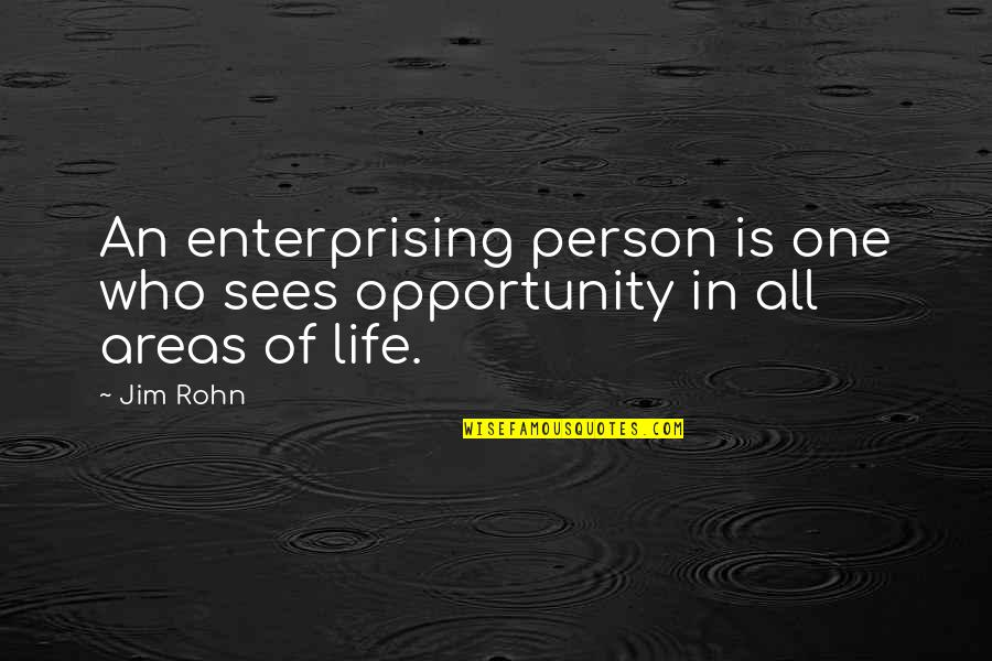 Enduro Riding Quotes By Jim Rohn: An enterprising person is one who sees opportunity