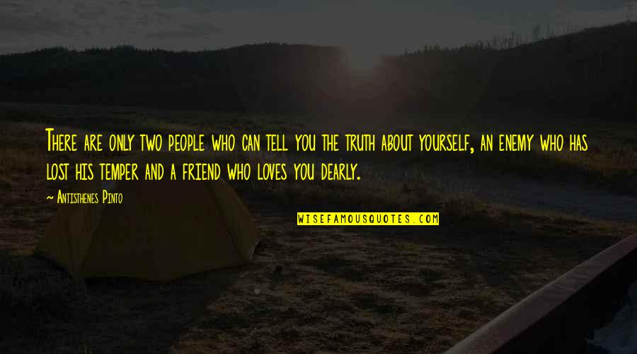 Enemy And Friend Quotes By Antisthenes Pinto: There are only two people who can tell