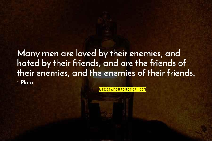 Enemy And Friends Quotes By Plato: Many men are loved by their enemies, and