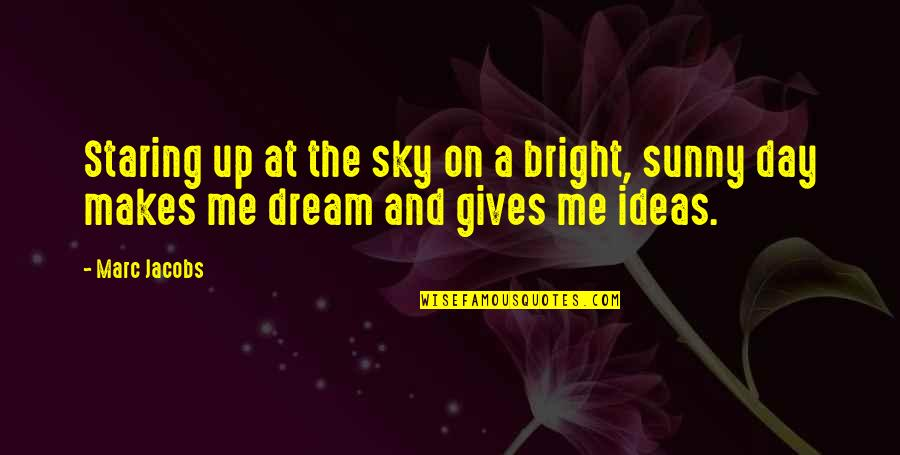 Engaged Anniversary Quotes By Marc Jacobs: Staring up at the sky on a bright,
