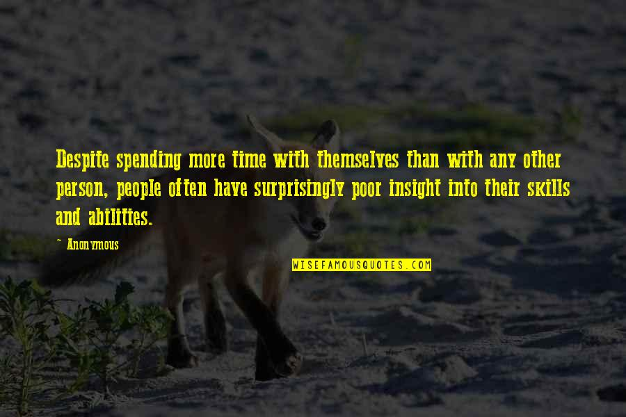 Engagement In The Workplace Quotes By Anonymous: Despite spending more time with themselves than with