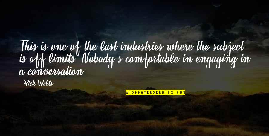Engaging Conversation Quotes By Rick Welts: This is one of the last industries where