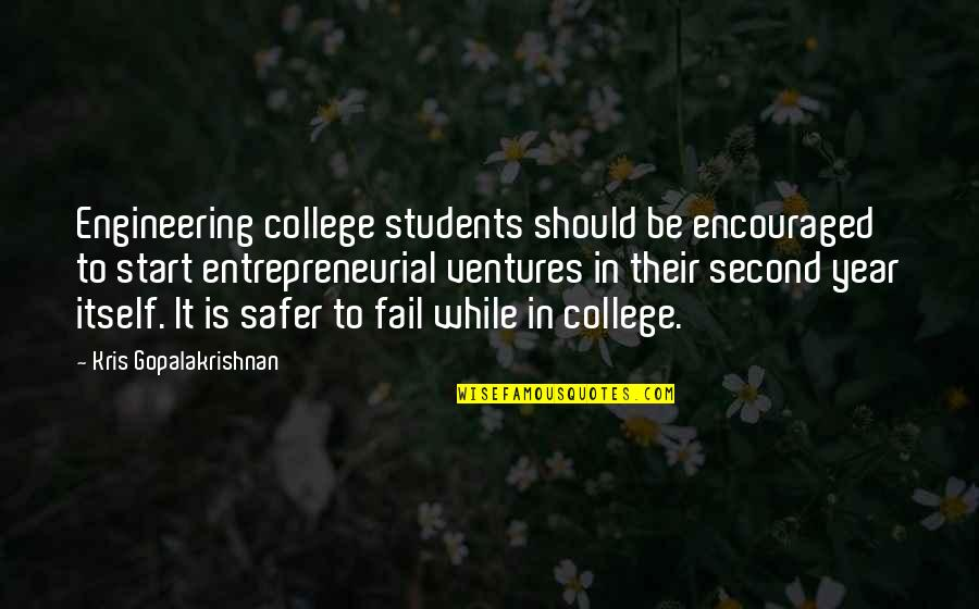 Engineering Students Quotes By Kris Gopalakrishnan: Engineering college students should be encouraged to start