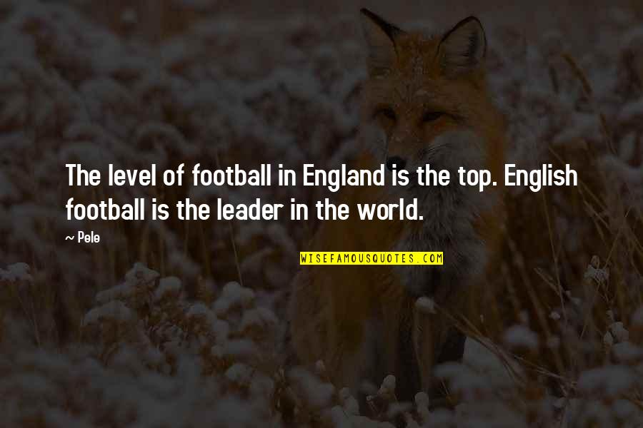 England Football Quotes By Pele: The level of football in England is the
