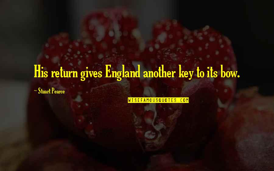 England Football Quotes By Stuart Pearce: His return gives England another key to its