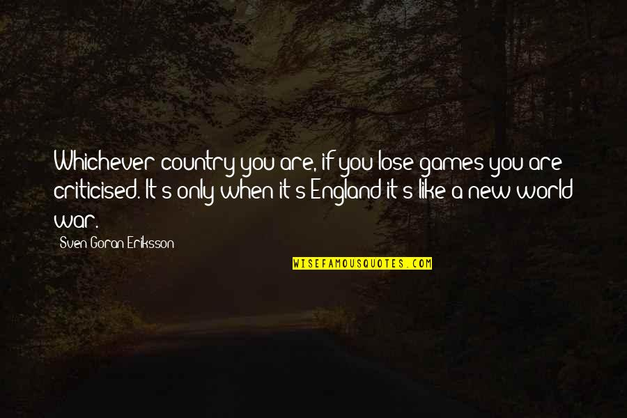 England Football Quotes By Sven-Goran Eriksson: Whichever country you are, if you lose games