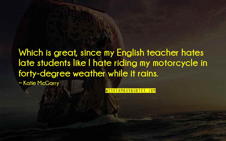 English Degree Quotes By Katie McGarry: Which is great, since my English teacher hates