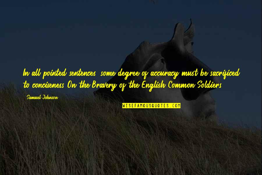 English Degree Quotes By Samuel Johnson: In all pointed sentences, some degree of accuracy