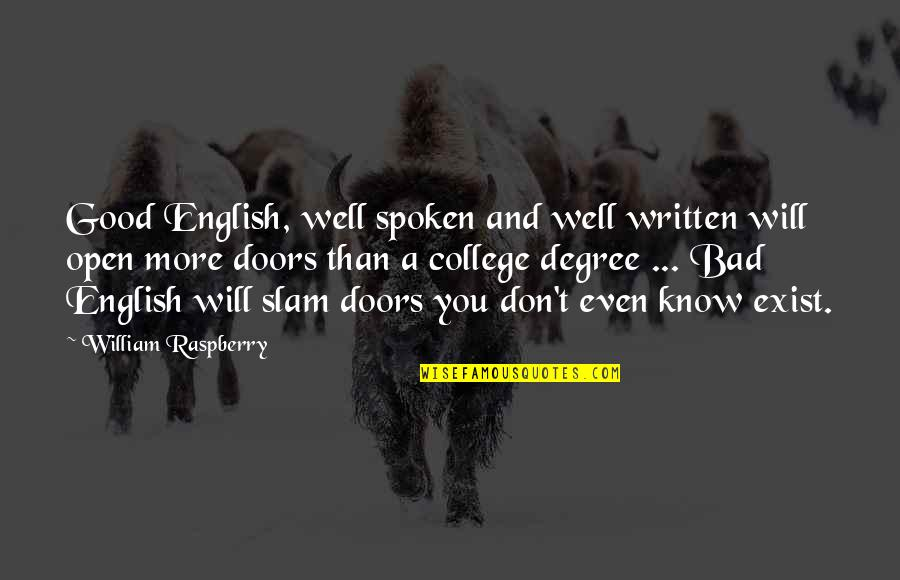 English Degree Quotes By William Raspberry: Good English, well spoken and well written will