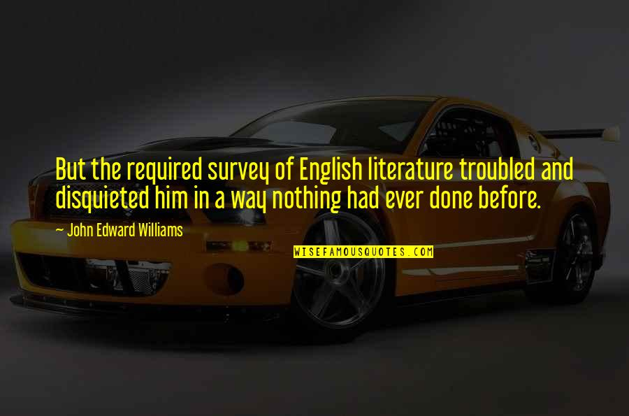 English Way Of Quotes By John Edward Williams: But the required survey of English literature troubled