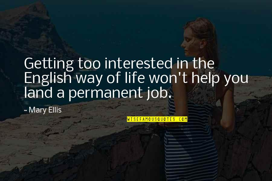 English Way Of Quotes By Mary Ellis: Getting too interested in the English way of
