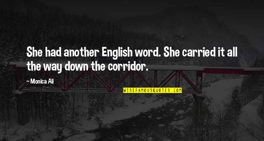 English Way Of Quotes By Monica Ali: She had another English word. She carried it