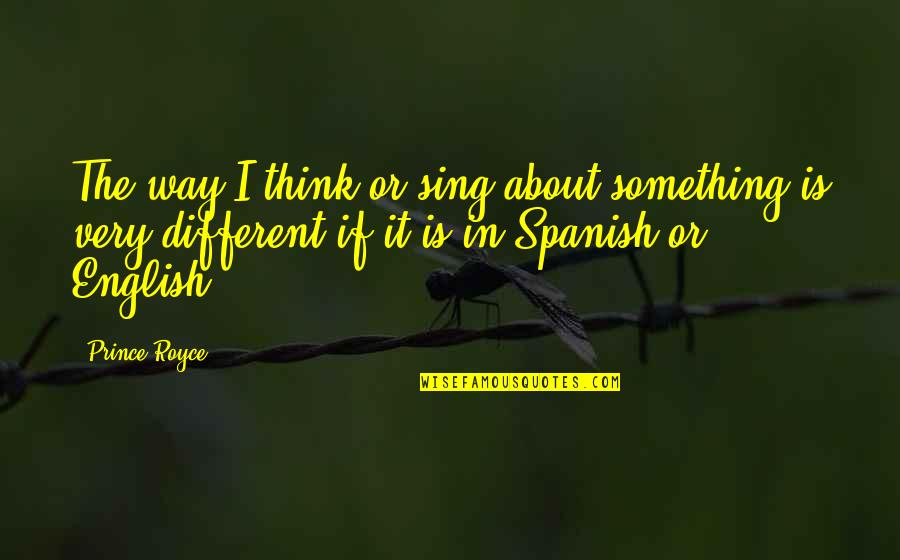 English Way Of Quotes By Prince Royce: The way I think or sing about something