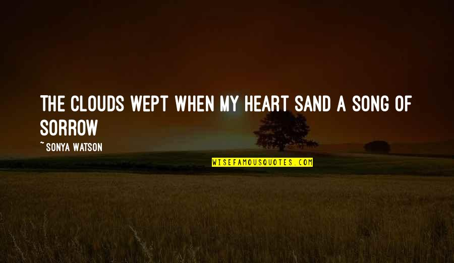 Enid Blyton Christmas Quotes By Sonya Watson: The clouds wept when my heart sand a