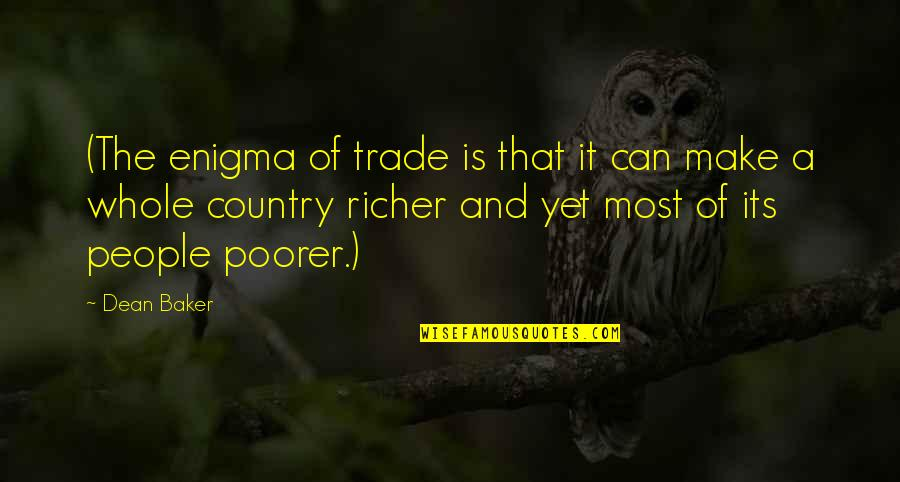 Enigma Quotes By Dean Baker: (The enigma of trade is that it can