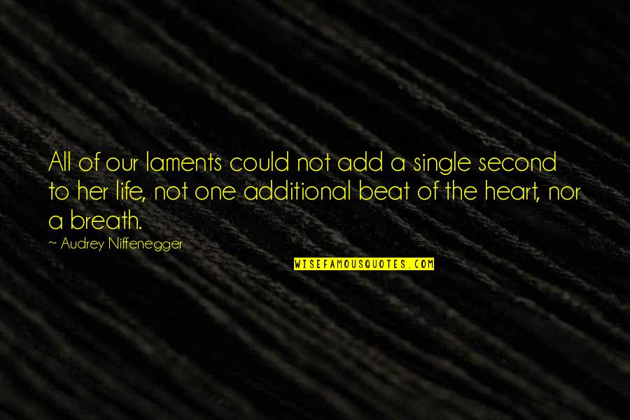 Enigmans Quotes By Audrey Niffenegger: All of our laments could not add a