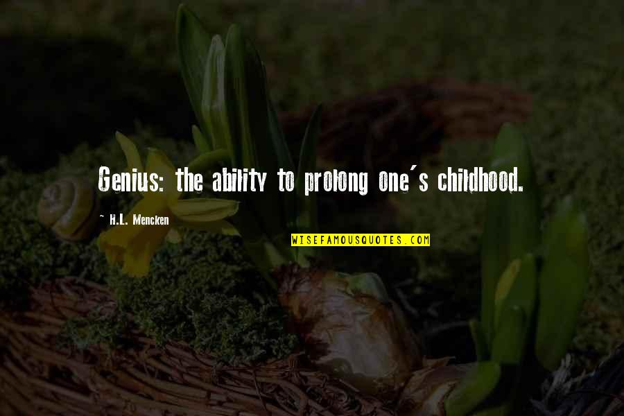 Enigmans Quotes By H.L. Mencken: Genius: the ability to prolong one's childhood.