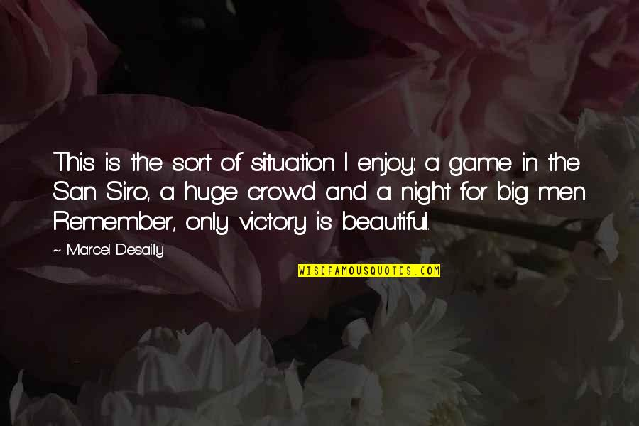 Enjoy My Night Quotes By Marcel Desailly: This is the sort of situation I enjoy: