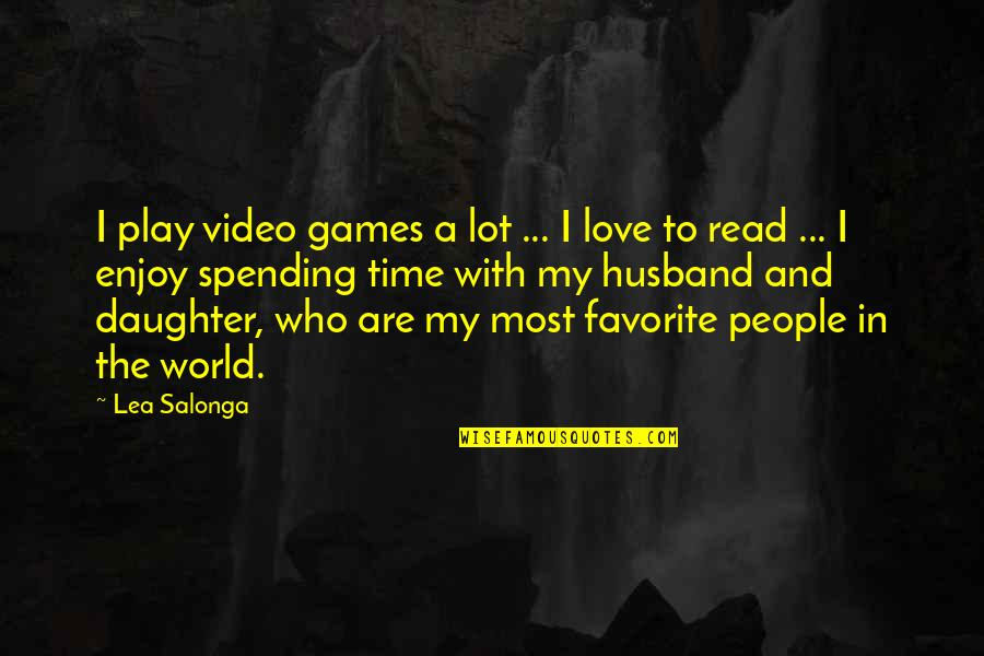 Enjoy My Time Quotes By Lea Salonga: I play video games a lot ... I