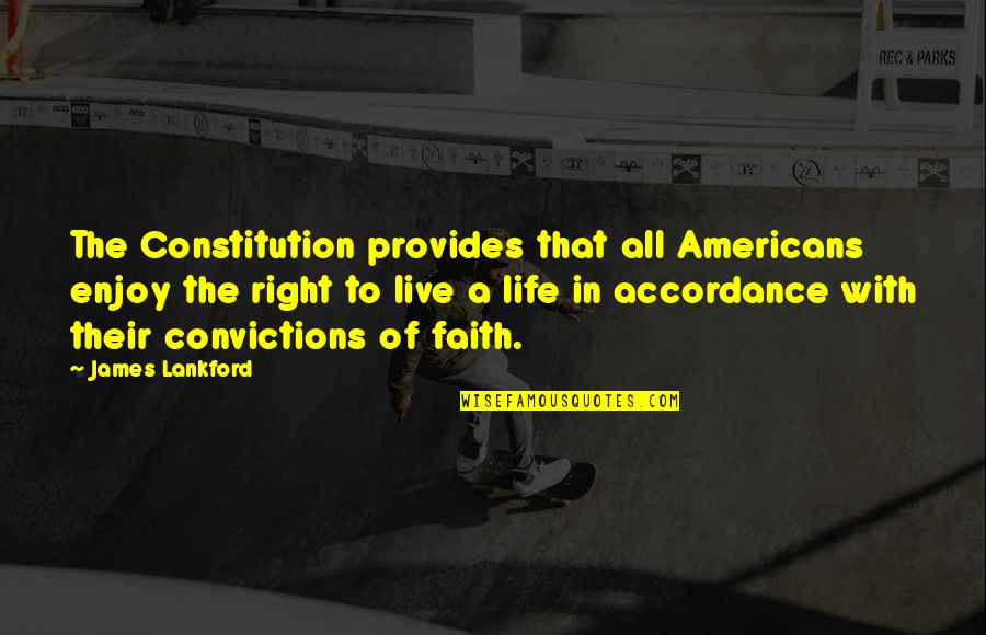 Enjoy Right Now Quotes By James Lankford: The Constitution provides that all Americans enjoy the