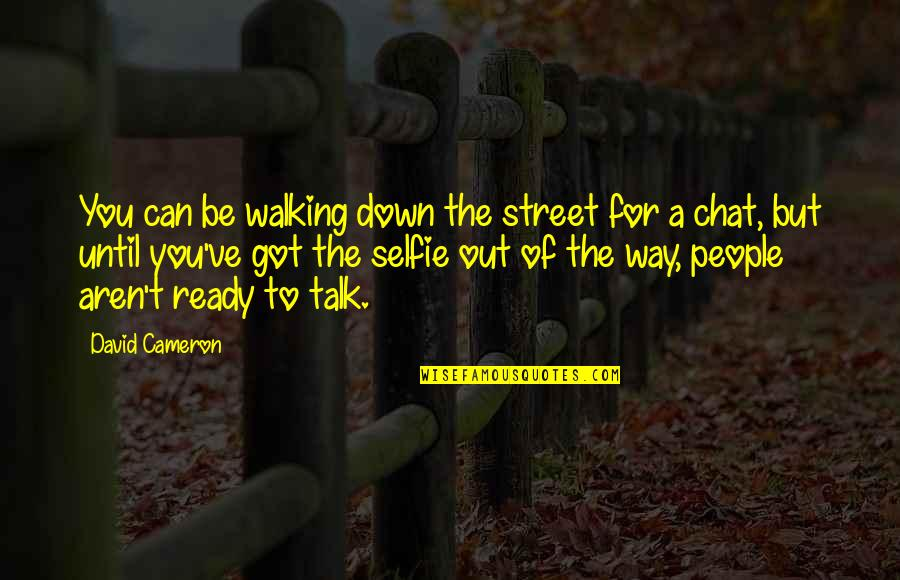 Enjoy The Sun Quotes By David Cameron: You can be walking down the street for
