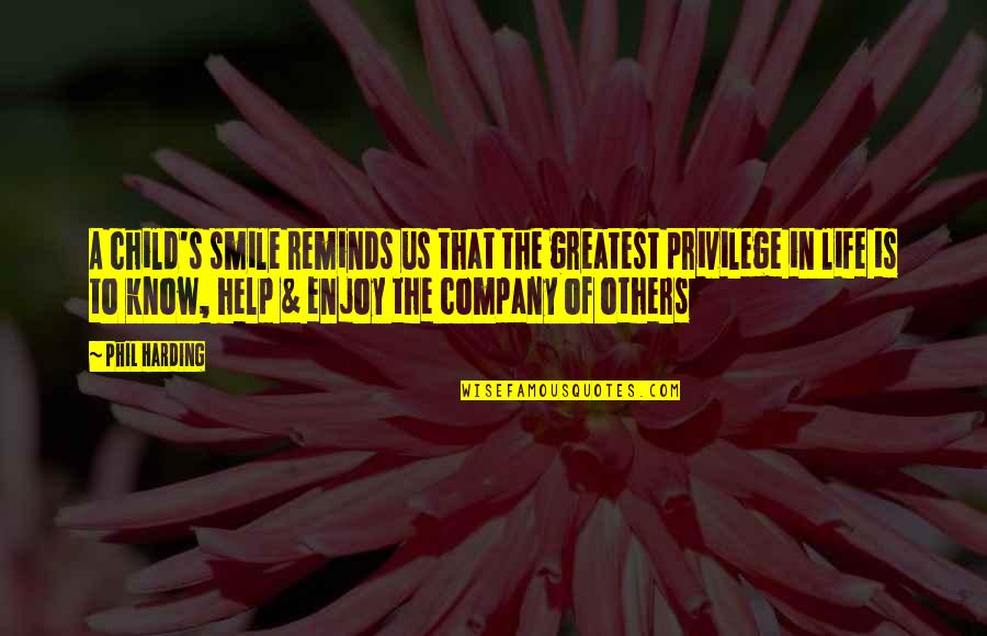 Enjoy Your Happiness Quotes By Phil Harding: A child's smile reminds us that the greatest