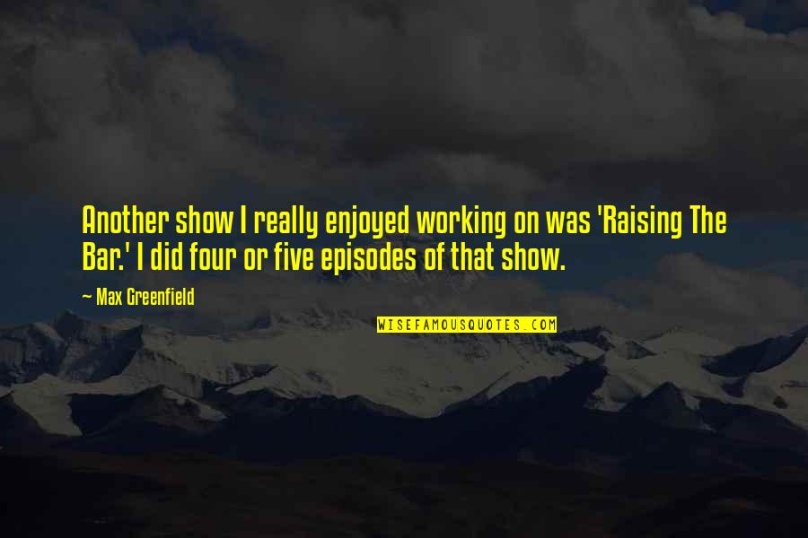 Enjoyed Working With You Quotes By Max Greenfield: Another show I really enjoyed working on was