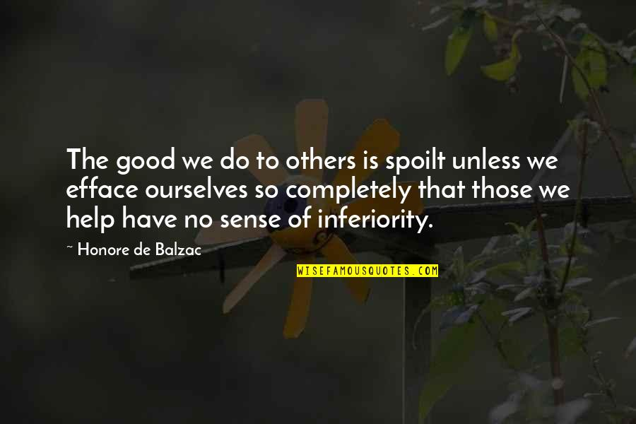 Enjoying Rainy Season Quotes By Honore De Balzac: The good we do to others is spoilt
