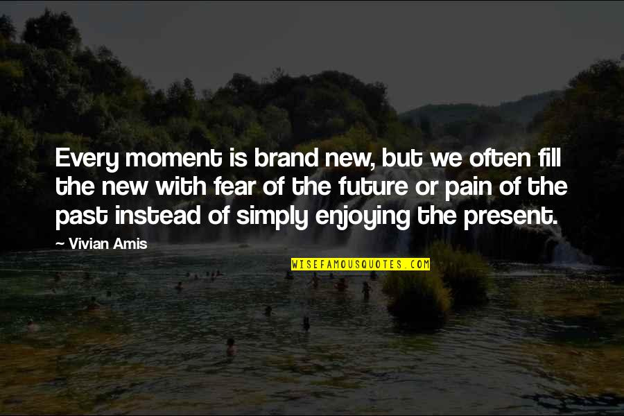 Enjoying The Now Quotes By Vivian Amis: Every moment is brand new, but we often