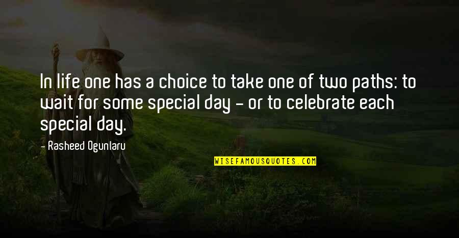 Enjoyment Of Life Quotes By Rasheed Ogunlaru: In life one has a choice to take