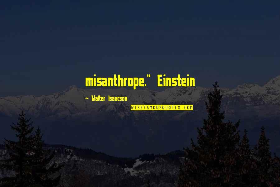"""Enlightenment Buddha Quotes By Walter Isaacson: misanthrope."""" Einstein"""