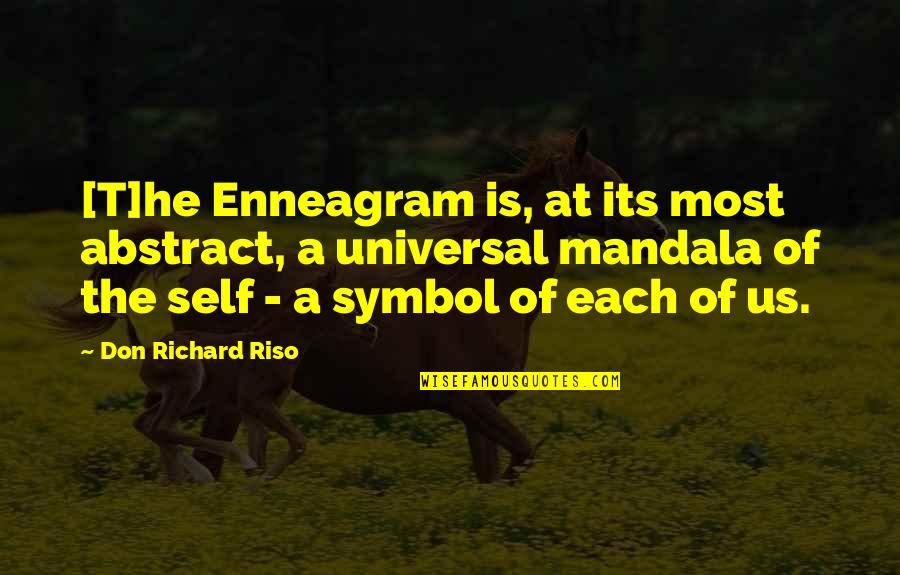 Enneagram Quotes By Don Richard Riso: [T]he Enneagram is, at its most abstract, a