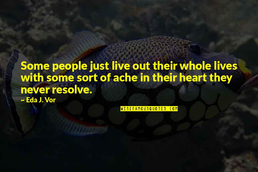 Ennui Quotes By Eda J. Vor: Some people just live out their whole lives