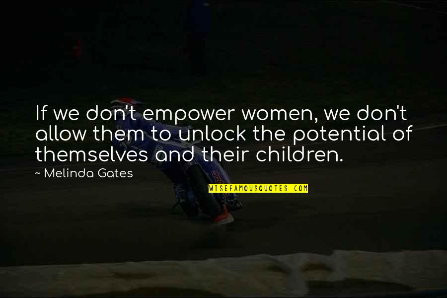 Enough Jlo Quotes By Melinda Gates: If we don't empower women, we don't allow