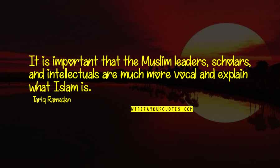 Enough Jlo Quotes By Tariq Ramadan: It is important that the Muslim leaders, scholars,