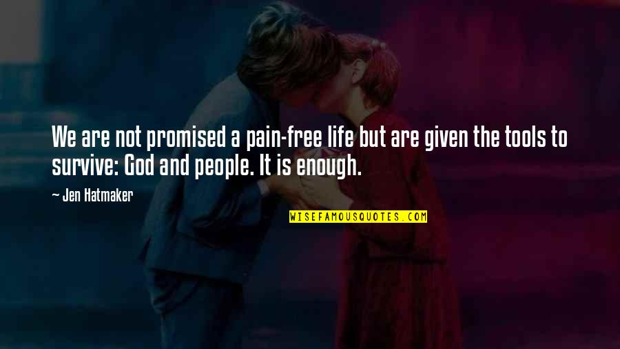 Enough Pain Quotes By Jen Hatmaker: We are not promised a pain-free life but