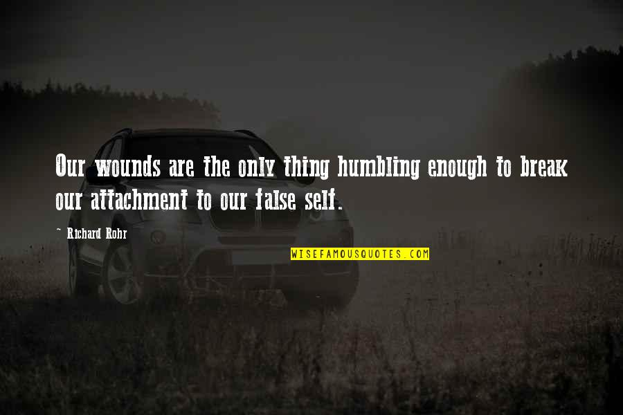 Enough Pain Quotes By Richard Rohr: Our wounds are the only thing humbling enough