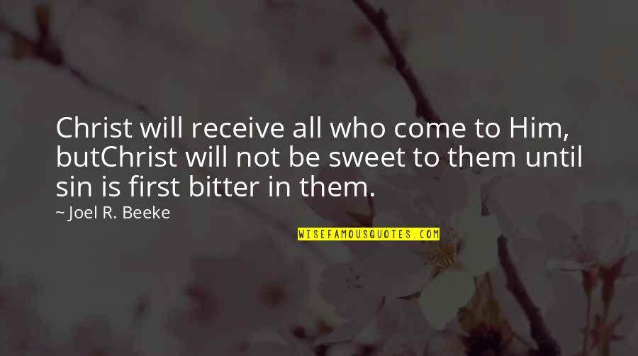 Entbehren Quotes By Joel R. Beeke: Christ will receive all who come to Him,