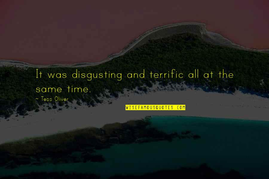 Entbehren Quotes By Tess Oliver: It was disgusting and terrific all at the
