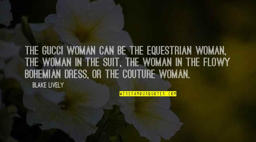 Enterprise System Quotes By Blake Lively: The Gucci woman can be the equestrian woman,