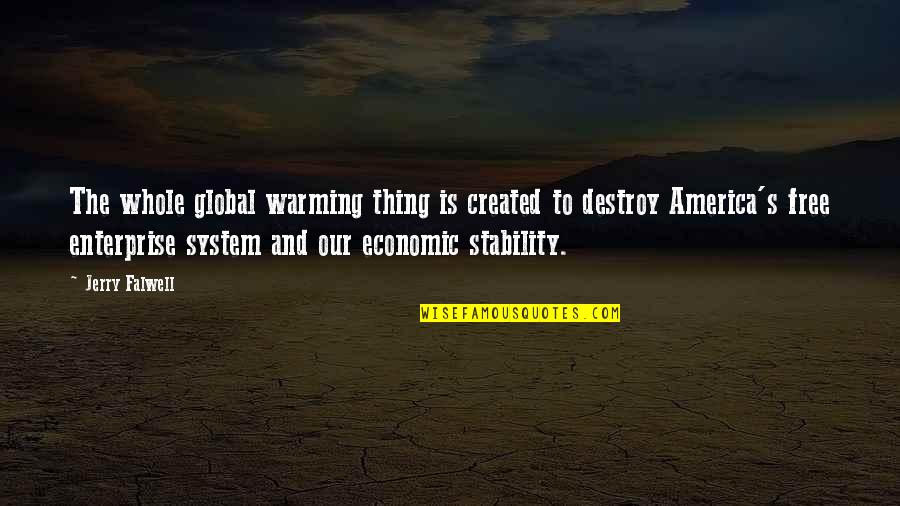 Enterprise System Quotes By Jerry Falwell: The whole global warming thing is created to