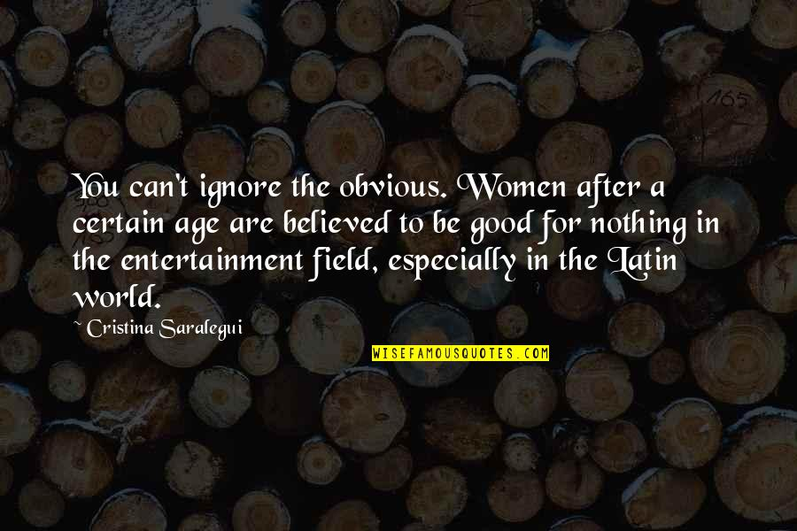 Entertainment Plus Quotes By Cristina Saralegui: You can't ignore the obvious. Women after a