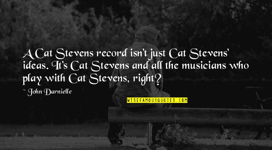 Envious People Quotes By John Darnielle: A Cat Stevens record isn't just Cat Stevens'