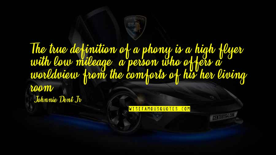 Envious People Quotes By Johnnie Dent Jr.: The true definition of a phony is a