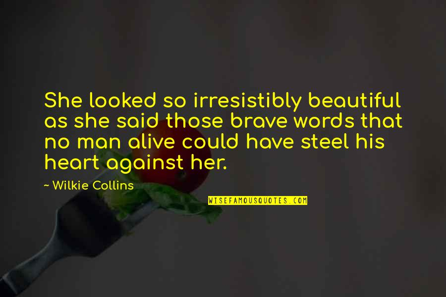 Enviroment Quotes By Wilkie Collins: She looked so irresistibly beautiful as she said