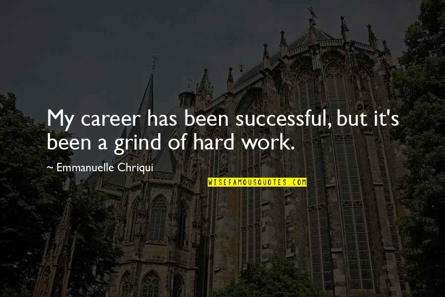 Enzo Ferrari Leadership Quotes By Emmanuelle Chriqui: My career has been successful, but it's been