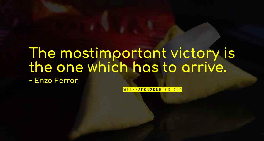 Enzo's Quotes By Enzo Ferrari: The mostimportant victory is the one which has