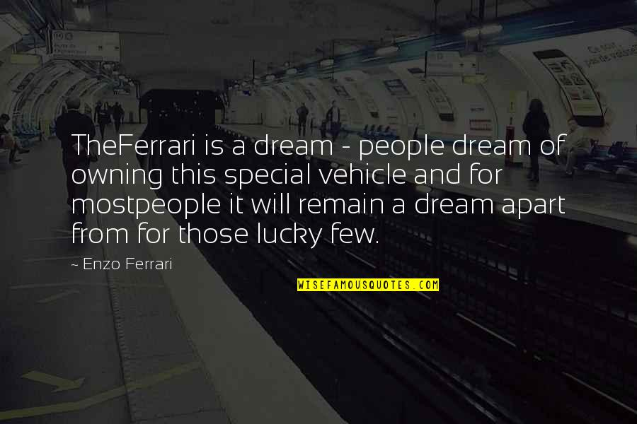 Enzo's Quotes By Enzo Ferrari: TheFerrari is a dream - people dream of
